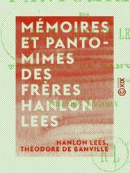 Mémoires et pantomimes des frères Hanlon Lees