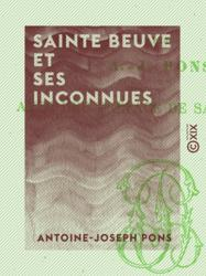 Sainte Beuve et ses inconnues