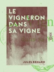 Le Vigneron dans sa vigne