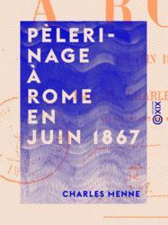 Pèlerinage à Rome en juin 1867
