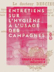 Entretiens sur l'hygiène à l'usage des campagnes