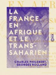 La France en Afrique et le Transsaharien