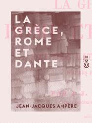 La Grèce, Rome et Dante