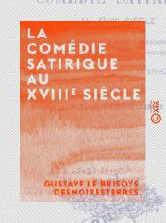 La Comédie satirique au XVIIIe siècle