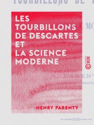 Les Tourbillons de Descartes et la science moderne