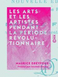 Les Arts et les artistes pendant la période révolutionnaire