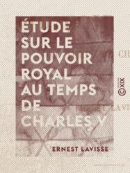 Étude sur le pouvoir royal au temps de Charles V