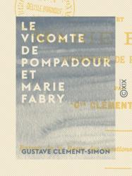 Le Vicomte de Pompadour et Marie Fabry