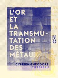 L'Or et la transmutation des métaux