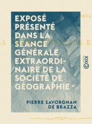 Exposé présenté dans la séance générale extraordinaire de la Société de géographie