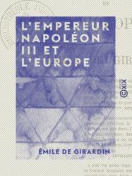 L 'Empereur Napoléon III et l'Europe