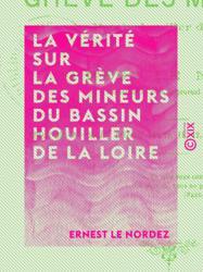 La Vérité sur la grève des mineurs du bassin houiller de la Loire