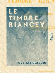 Le Timbre Riancey