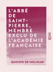 L'Abbé de Saint-Pierre, membre exclu de l'Académie française