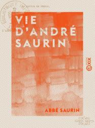 Vie d'André Saurin