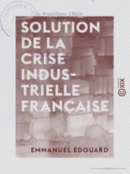 Solution de la crise industrielle française