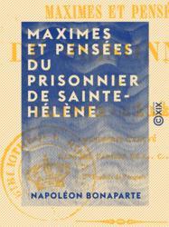 Maximes et Pensées du prisonnier de Sainte-Hélène