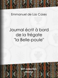 """Journal écrit à bord de la frégate """"la Belle-poule"""""""
