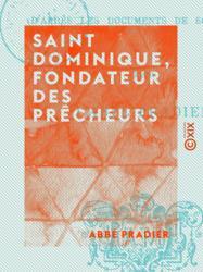 Saint Dominique, fondateur des Prêcheurs