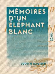 Mémoires d'un éléphant blanc