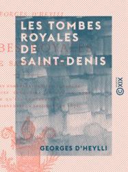 Les Tombes royales de Saint-Denis