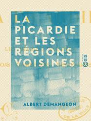 La Picardie et les régions voisines