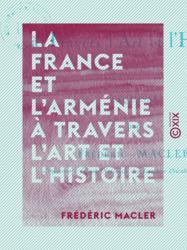 La France et l'Arménie à travers l'art et l'histoire