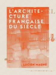 L'Architecture française du siècle