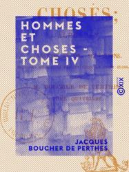 Hommes et Choses - Tome IV