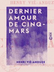 Dernier amour de Cinq-Mars