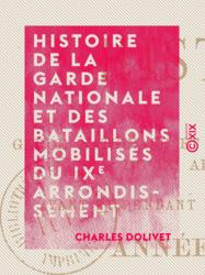 Histoire de la garde nationale et des bataillons mobilisés du IXe arrondissement