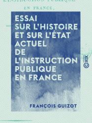Essai sur l'histoire et sur l'état actuel de l'instruction publique en France