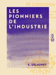 Les Pionniers de l'industrie