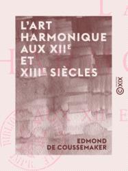L'Art harmonique aux XIIe et XIIIe siècles