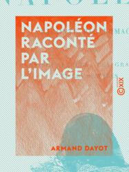 Napoléon raconté par l'image