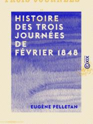 Histoire des trois journées de février 1848