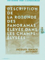 Description de la rotonde des panoramas élevée dans les Champs-Élysées