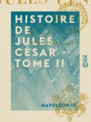 Histoire de Jules César - Tome II