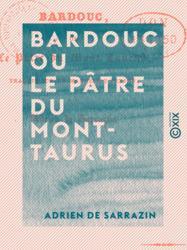 Bardouc ou le Pâtre du Mont-Taurus