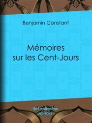 Mémoires sur les Cent-Jours