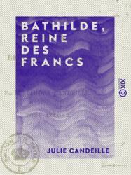 Bathilde, reine des Francs - Tome II