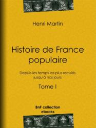Histoire de France populaire - Tome I