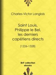 Saint Louis, Philippe le Bel, les derniers capétiens directs