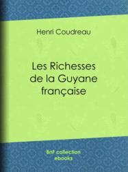 Les Richesses de la Guyane française