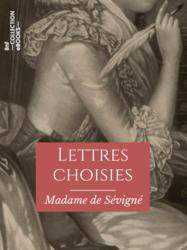 Lettres choisies de Mme de Sévigné