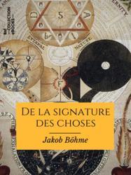 De la signature des choses ou De l'engendrement et de la définition de tous les êtres