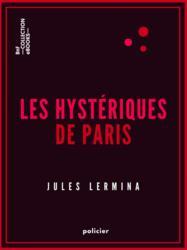 Les Hystériques de Paris