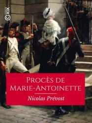 Procès de Marie-Antoinette, ci-devant reine des Français