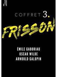 Coffret Frisson n°3 - Émile Gaboriau, Oscar Wilde, Arnould Galopin