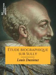 Étude biographique sur Sully